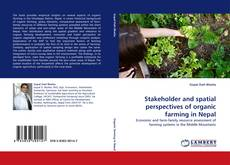 Bookcover of Stakeholder and spatial perspectives of organic farming in Nepal