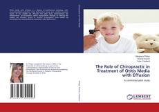 Bookcover of The Role of Chiropractic in Treatment of Otitis Media with Effusion
