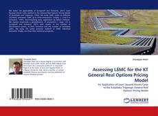 Bookcover of Assessing LSMC for the KT General Real Options Pricing Model