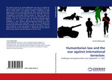 Bookcover of Humanitarian law and the war against international terrorism: