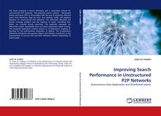 Bookcover of Improving Search Performance in Unstructured P2P Networks