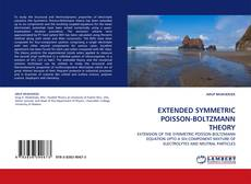 Bookcover of EXTENDED SYMMETRIC POISSON-BOLTZMANN THEORY