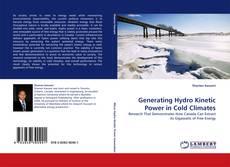Generating Hydro Kinetic Power in Cold Climates kitap kapağı