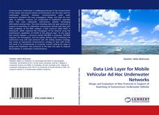 Bookcover of Data Link Layer for Mobile Vehicular Ad Hoc Underwater Networks