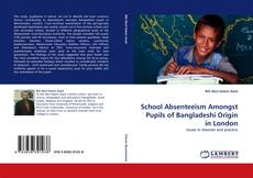 Bookcover of School Absenteeism Amongst Pupils of Bangladeshi Origin in London