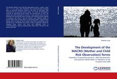Couverture de The Development of the MACRO (Mother and Child Risk Observation) forms