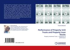Bookcover of Performance of Property Unit Trusts and Property Loan Stocks