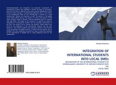 Bookcover of INTEGRATION OF INTERNATIONAL STUDENTS INTO LOCAL SMEs