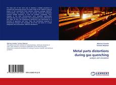 Copertina di Metal parts distortions during gas quenching