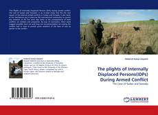 Bookcover of The plights of Internally Displaced Persons(IDPs) During Armed Conflict
