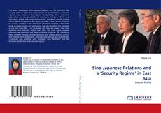 Bookcover of Sino-Japanese Relations and a 'Security Regime' in East Asia
