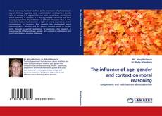 Bookcover of The influence of age, gender and context on moral reasoning
