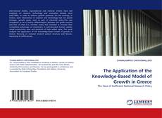 Bookcover of The Application of the Knowledge-Based Model of Growth in Greece
