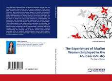 Couverture de The Experiences of Muslim Women Employed in the Tourism Industry