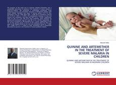 Bookcover of QUININE AND ARTEMETHER IN THE TREATMENT OF SEVERE MALARIA IN CHILDREN
