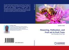Bookcover of Flowering, Pollination, and Fruit set in Fruit Trees