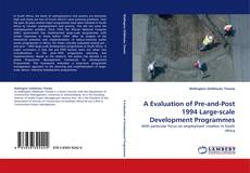 Bookcover of A Evaluation of Pre-and-Post 1994 Large-scale Development Programmes
