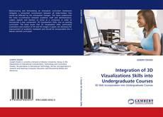Bookcover of Integration of 3D Vizualizations Skills into Undergraduate Courses