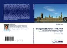 Bookcover of Margaret Thatcher 1990-2002
