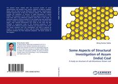 Buchcover von Some Aspects of Structural Investigation of Assam (India) Coal