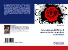 Couverture de Autonomy and informed consent in doctor-patient relationship