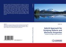 Bookcover of Hybrid Approach for Studying Defects and Electronic Properties