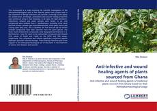 Copertina di Anti-infective and wound healing agents of plants sourced from Ghana