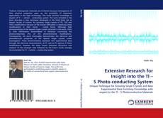 Bookcover of Extensive Research for Insight into the Tl – S Photo-conducting System