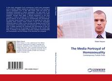 Bookcover of The Media Portrayal of Homosexuality