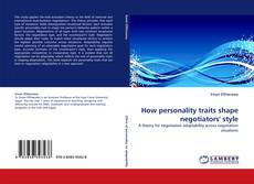 Bookcover of How personality traits shape negotiators'' style