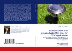 Bookcover of Nanocrystalline II-VI semiconductor thin films for DSSC applications