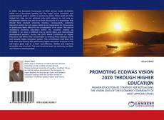Bookcover of PROMOTING ECOWAS VISION 2020 THROUGH HIGHER EDUCATION