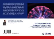 Bookcover of Ultrawideband (UWB) imaging of breast tissue
