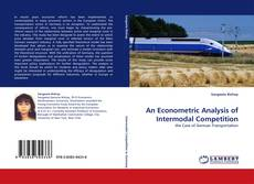 Bookcover of An Econometric Analysis of Intermodal Competition
