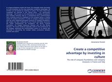 Portada del libro de Create a competitive advantage by investing in culture