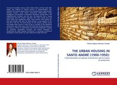 Copertina di THE URBAN HOUSING IN SANTO ANDRÉ (1900-1950):