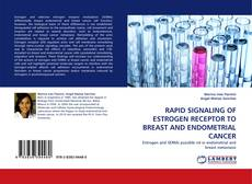 Обложка RAPID SIGNALING OF ESTROGEN RECEPTOR TO BREAST AND ENDOMETRIAL CANCER