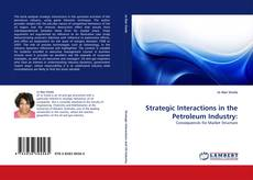 Обложка Strategic Interactions in the Petroleum Industry: