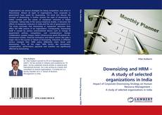 Bookcover of Downsizing and HRM – A study of selected organizations in India