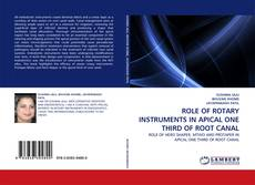 Capa do livro de ROLE OF ROTARY INSTRUMENTS IN APICAL ONE THIRD OF ROOT CANAL