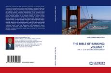 Couverture de THE BIBLE OF BANKING: VOLUME 1