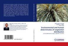 Bookcover of Environmental and human determinates of vegetation distribution