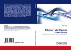 Bookcover of Effective hybrid format course design