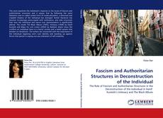 Buchcover von Fascism and Authoritarian Structures in Deconstruction of the Individual