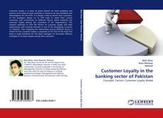 Bookcover of Customer Loyalty in the banking sector of Pakistan