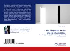 Bookcover of Latin Americans in the imagined Argentina