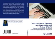 Computer Assisted Language Learning Teaching and Testing (CALLTT)的封面
