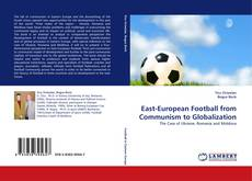 Bookcover of East-European Football from Communism to Globalization