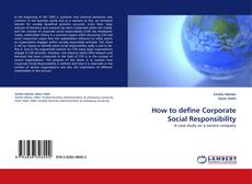 Couverture de How to define Corporate Social Responsibility