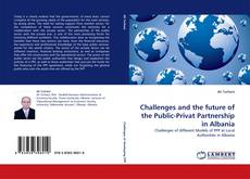 Bookcover of Challenges and the future of the Public-Privat Partnership in Albania